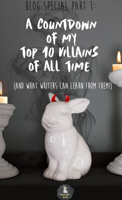 ten of fiction's most dastardly villains are about to be broken down and celebratted. Join me, writer!