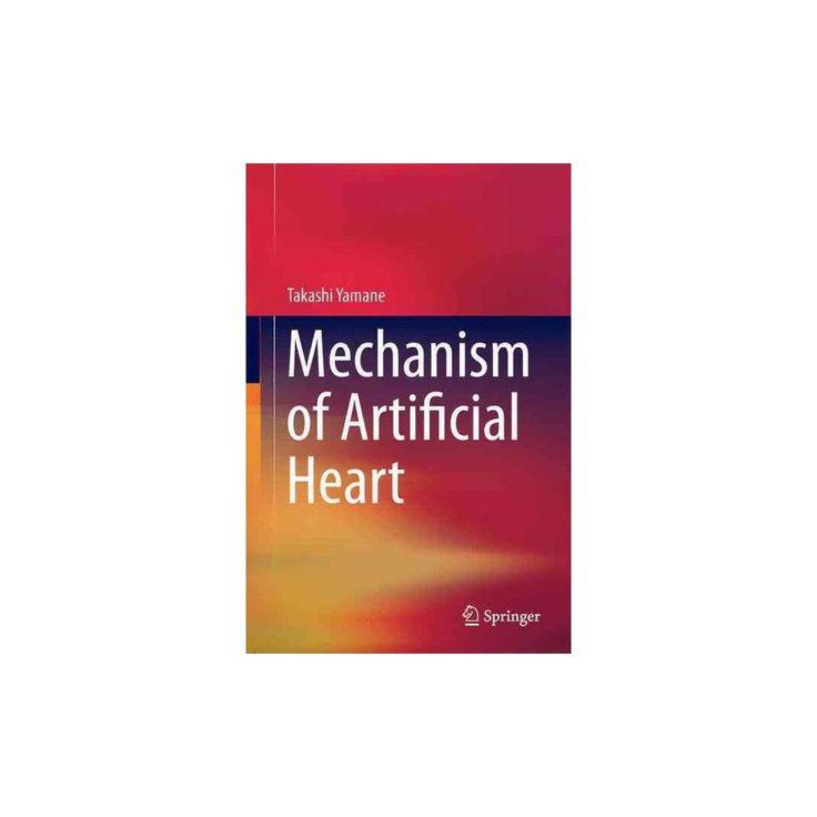 Mechanism of Artificial Heart (Hardcover) (Takashi Yamane)