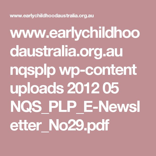 www.earlychildhoodaustralia.org.au nqsplp wp-content uploads 2012 05 NQS_PLP_E-Newsletter_No29.pdf