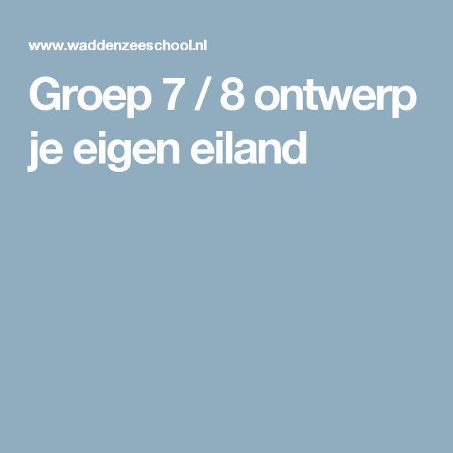 Groep 7 / 8 ontwerp je eigen eiland
