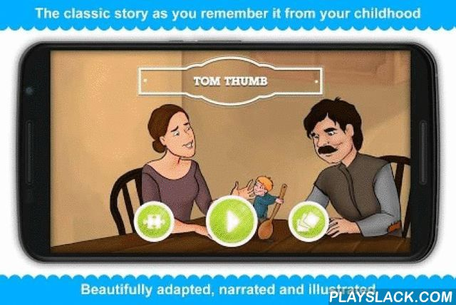 Tom Thumb  Android App - playslack.com ,  Tom Thumb (also known as Thumbling) is the classic story for children, professionally narrated to give you 100% as-in-book experience. It is a part of our mobile storytelling app Tales with GiGi, in which you can find more than 40 children stories with morals, for kids who like fairy tales, fables and parables. Tom Thumb is a well-known English fairy-tale about the little boy who is as small as his mother's thumb. The tale begins with a farmer and…