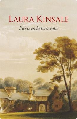 Flores en la tormenta (Laura Kinsale) | El Ojo Lector