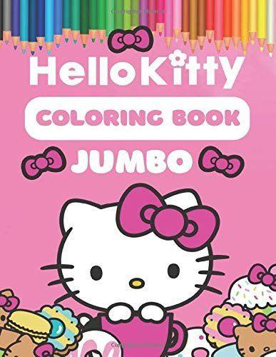 Hello Kitty Coloring Book Hello Kitty Coloring Book Super Fun Coloring Book For Kids Kitty Coloring Hello Kitty Coloring Cat Coloring Book