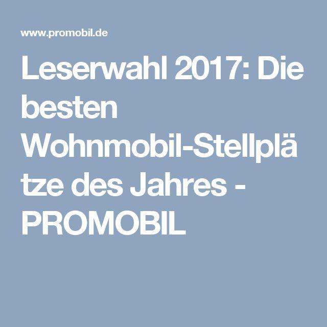 Leserwahl 2017: Die besten Wohnmobil-Stellplätze des Jahres - PROMOBIL
