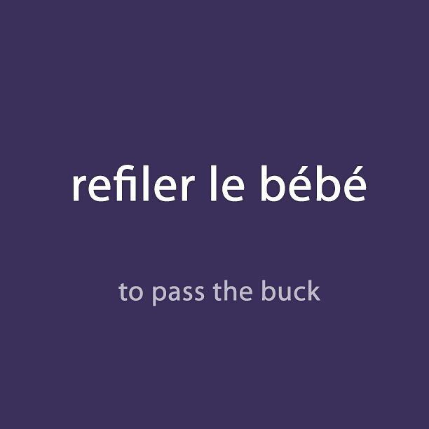 #French expression of the day:(refiler le bébé - to pass the buck) . Audio available with the newsletter. Link available in the bio description