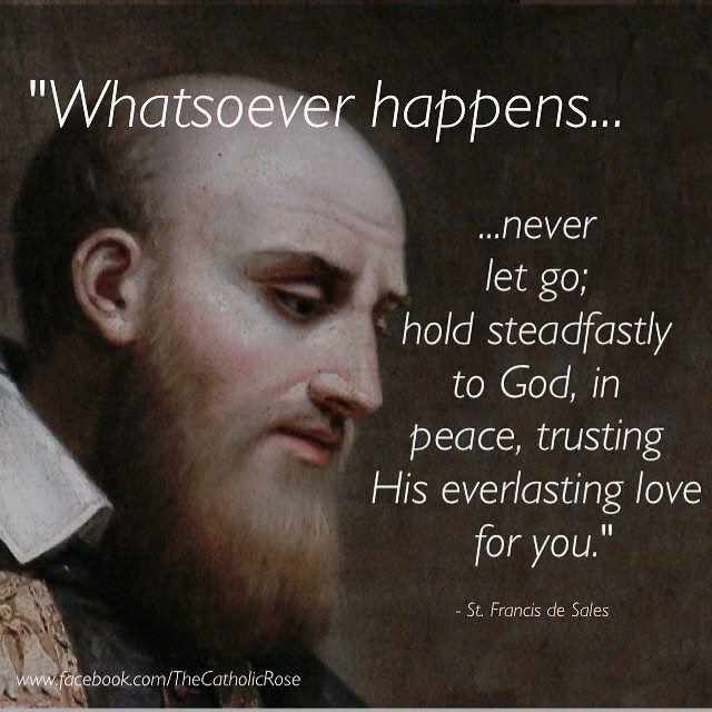 Whatsoever happens...never let go of God <3