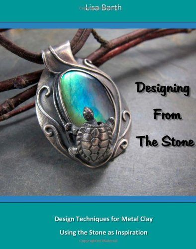 """Margaret Schindel's  detailed review of renowned jewelry artist Lisa Barth's first book, """"Designing From The Stone: Design Techniques for Bezel Setting in Metal Clay Using the Stone as Inspiration"""" - one of my very favorite metal clay books ever!   http://margaretschindel.hubpages.com/hub/designing-from-the-stone-lisa-barth-s-fabulous-bezel-setting-techniques-in-metal-clay"""