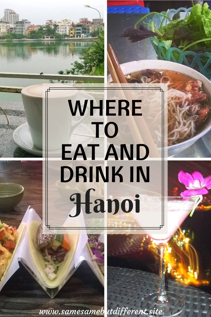 Where to eat and drink in Hanoi, Vietnam. All the best places to eat Vietnamese food and other cuisines, whether it be street food or in a nice restaurant. And all the best places to drink, from rooftop bars to relaxed cafes.
