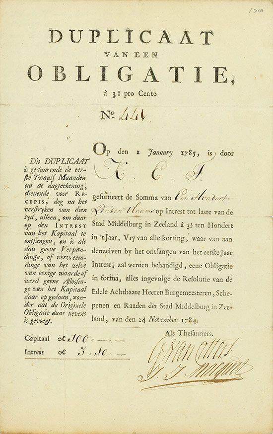 Stad Middelburg in Zeeland Middelburg, 24.11.1784, Duplicaat einer 3,5 % Obligation über 100 Gulden, #441, 31,8 x 19,8 cm, schwarz, beige, Knickfalten quer mit Einrissen, Druck auf Büttenpapier.