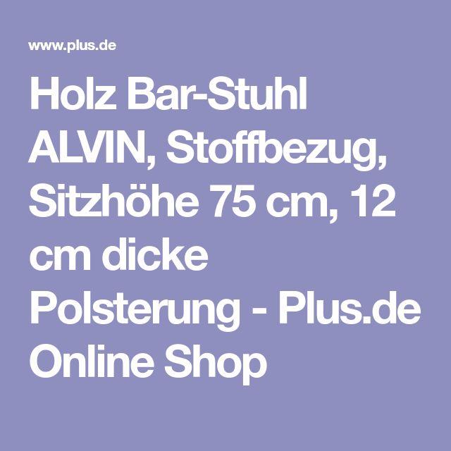 Holz Bar-Stuhl ALVIN, Stoffbezug, Sitzhöhe 75 cm, 12 cm dicke Polsterung - Plus.de Online Shop