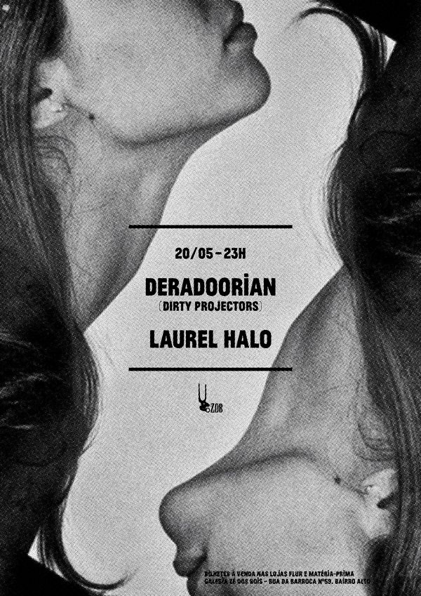 Deradoorian & Laurel Halo    Poster to advertise a show that featured Deradoorian (Dirty Projectors) and Laurel Halo at ZDB gallery, Lisbon.  Format: 29.7 × 42 cm; Technique: laser print; Edition: 50; Background photo: unknown author; Year: 2011.