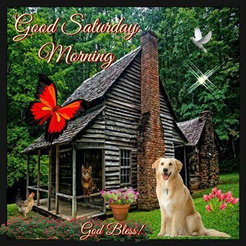 Good Saturday Morning, God Bless!