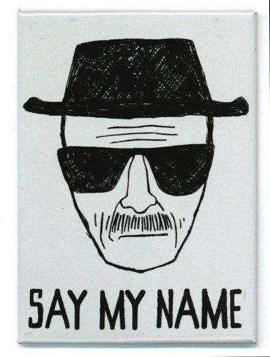 Breaking Bad Say My Name Magnet by Animewild @ niftywarehouse.com #NiftyWarehouse #BreakingBad #AMC #Show #TV #Shows #Gifts #Merchandise #WalterWhite