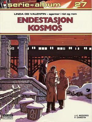 """""""Endestasjon Kosmos - Linda og valentin - agenter i tid og rom"""" av J C Mezieres"""