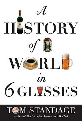 thesis history world 6 glasses From the bestselling author of a history of the world in 6 glasses, the story of social media from ancient rome to the arab spring and beyond.