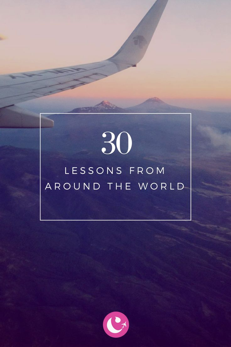 What I've Learned Around the World