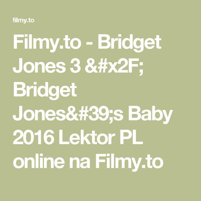 Filmy.to - Bridget Jones 3 / Bridget Jones's Baby 2016 Lektor PL online na Filmy.to