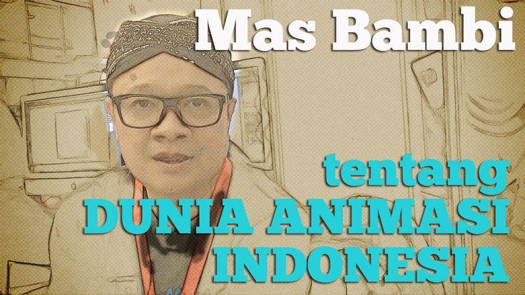 Mas Bambi tentang Dunia Animasi Indonesia