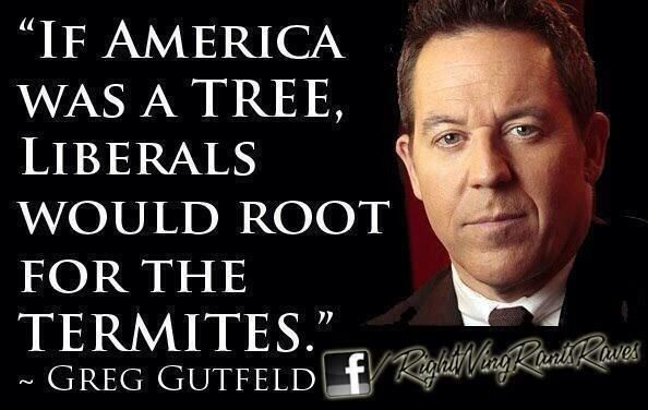 Greg Gutfeld Has A Few Words About The Similarity Between Liberals & Termites!  #tcot #ccot #pjnet @TrucksHorsesDog