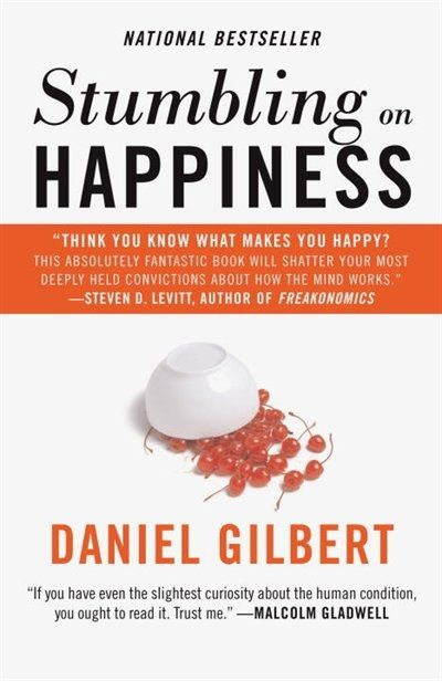 """""""Stumbling on Happiness"""" by Daniel Gilbert. A smart and funny book by a prominent Harvard psychologist, which uses groundbreaking research and (often hilarious) anecdotes to show us why we're so lousy at predicting what will make us happy & and what we can do about it."""