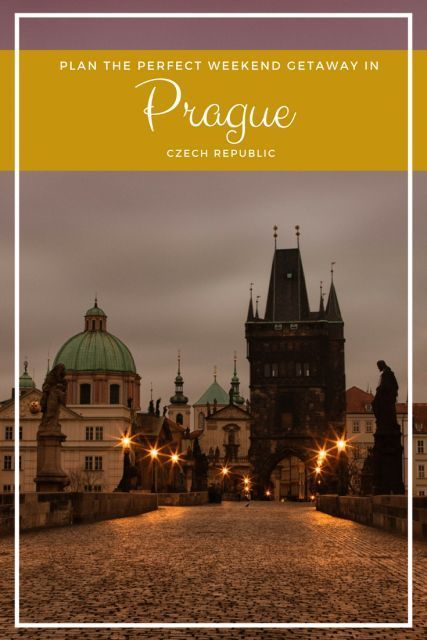 Plan the Perfect Weekend Getaway to Prague