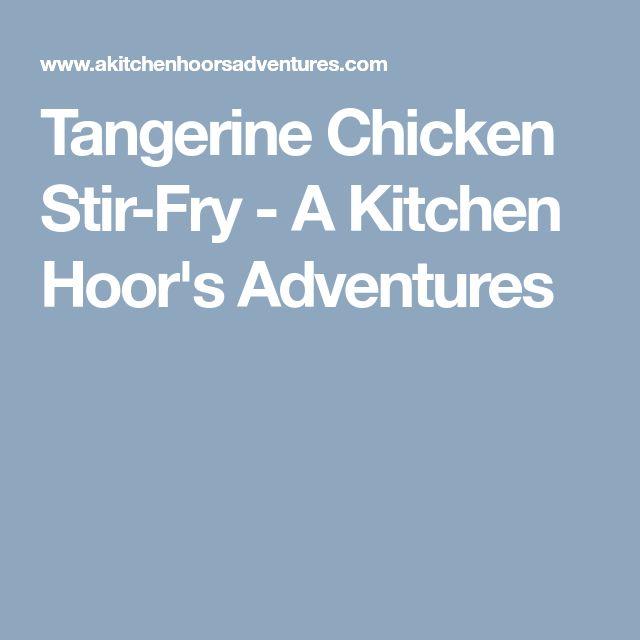 Tangerine Chicken Stir-Fry - A Kitchen Hoor's Adventures