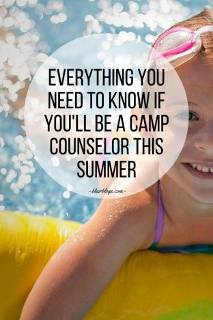 Everything You Need To Know If You'll Be a Camp Counselor This Summer   Blair Blogs
