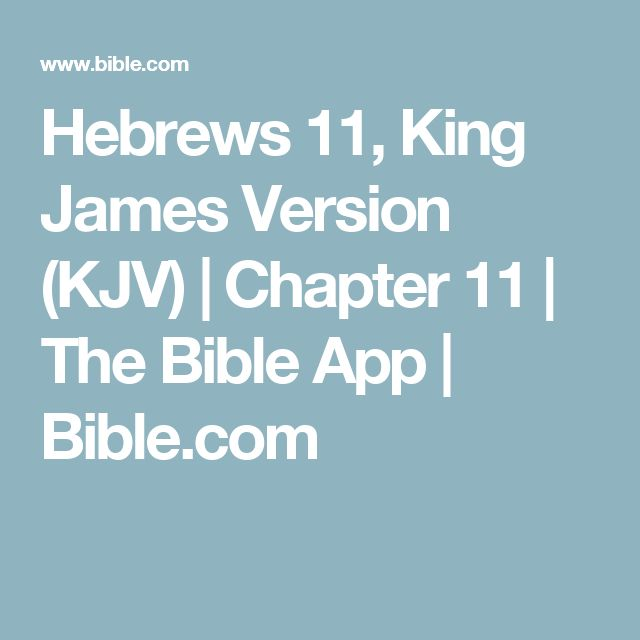 Hebrews 11, King James Version (KJV) | Chapter 11 | The Bible App | Bible.com