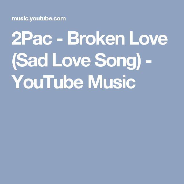 2Pac - Broken Love (Sad Love Song) - YouTube Music