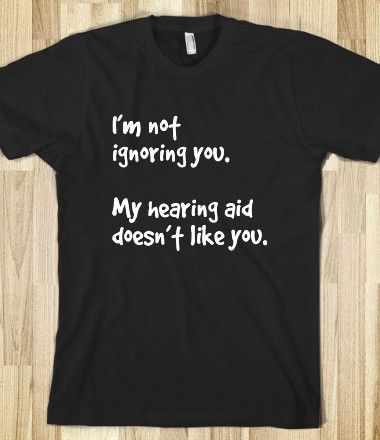 Hearing aid doesn't like you