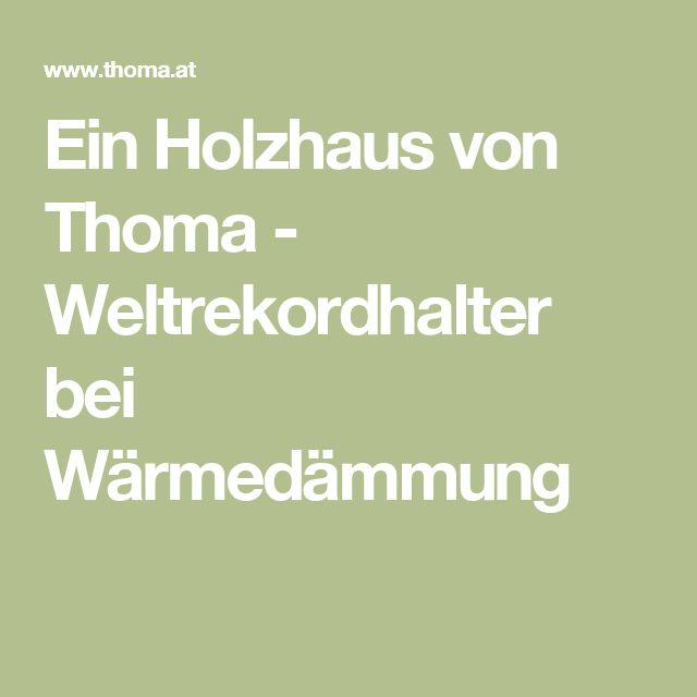 Ein Holzhaus von Thoma - Weltrekordhalter bei Wärmedämmung