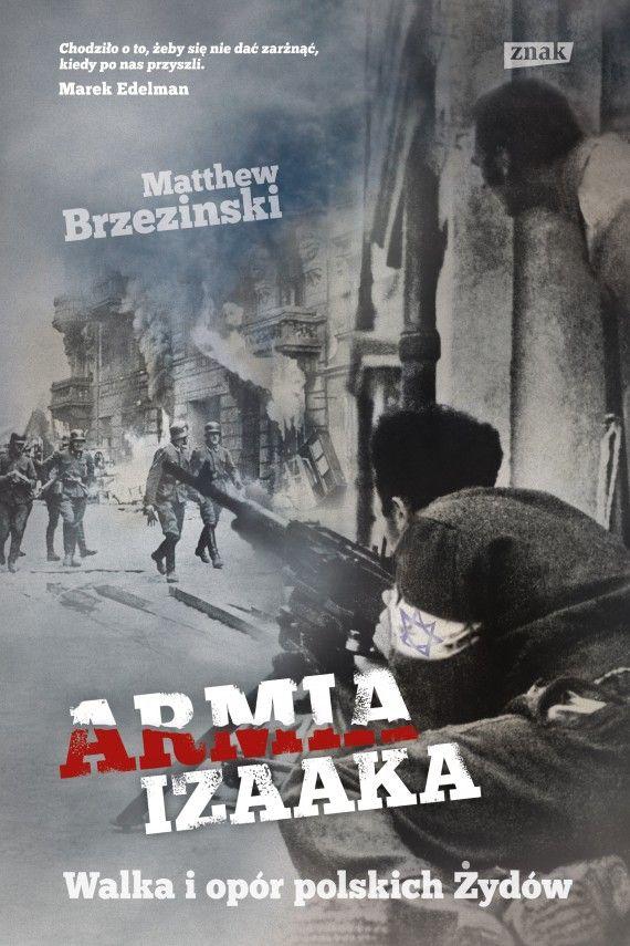 Armia Izaaka. Walka i opór polskich Żydów (ebook) –Matthew Brzezinski