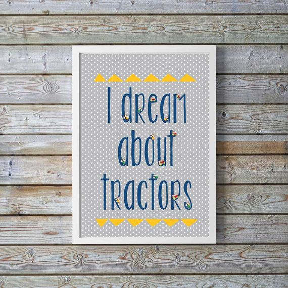 Tractors for kids quote tractor prints tractor by ThatLittleDude