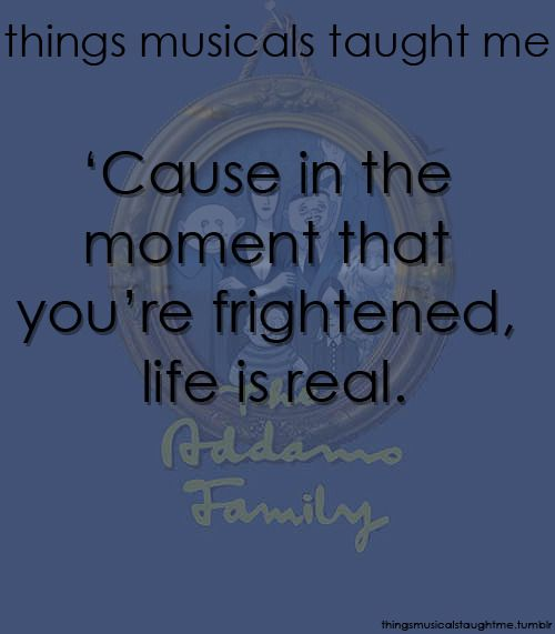 Things Musicals Taught Me Addams family musical quotes
