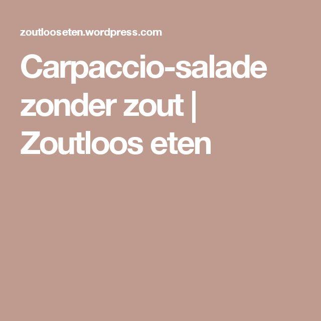 Carpaccio-salade zonder zout | Zoutloos eten