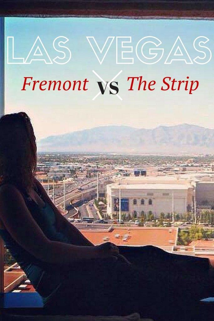 Las Vegas: Fremont Street VS The Strip
