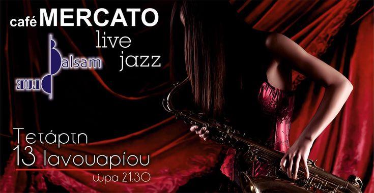 Balsam Blue @ MERCATO Cafe Bar στη Βέροια ! ! ! Swing, bossa, latin, jazz, διασκευές Ελληνικών & Ξένων τραγουδιών !Ζωή Μάντζου (Φωνή)Αλέξανδρος Ιωσηφίδης (Πιάνο)Λάζαρος Μπίντσης (Σαξόφωνο)Δημήτρης Δημάκος (Κρουστά)