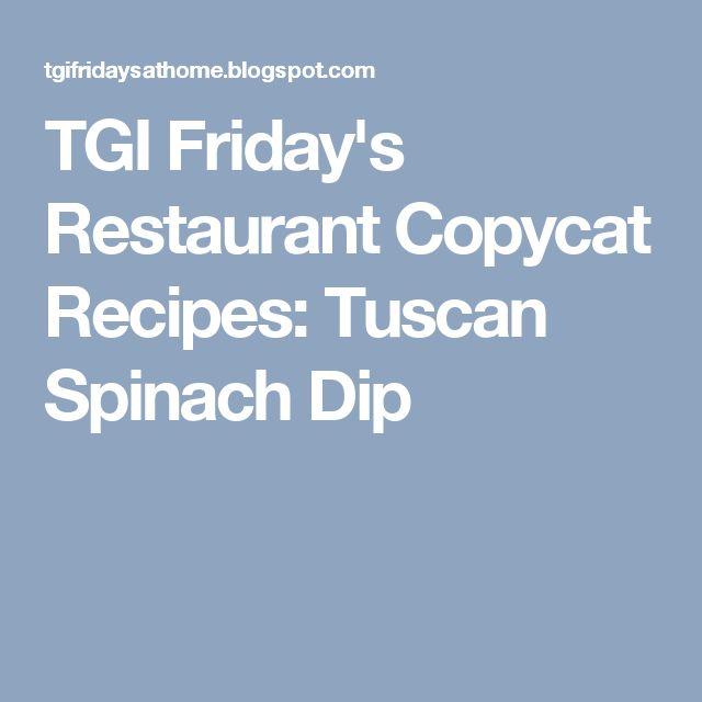 TGI Friday's Restaurant Copycat Recipes: Tuscan Spinach Dip