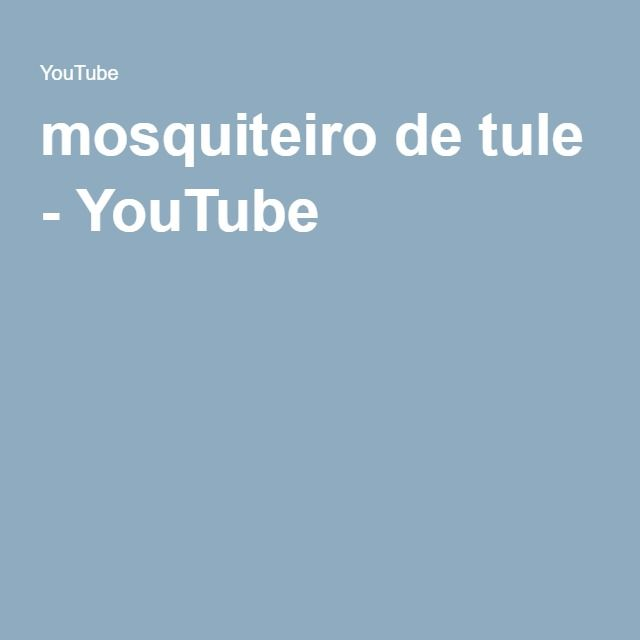 mosquiteiro de tule - YouTube