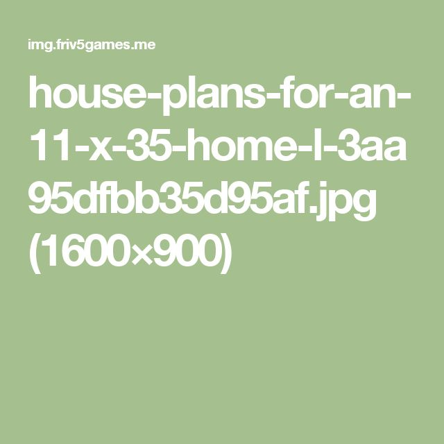 house-plans-for-an-11-x-35-home-l-3aa95dfbb35d95af.jpg (1600×900)