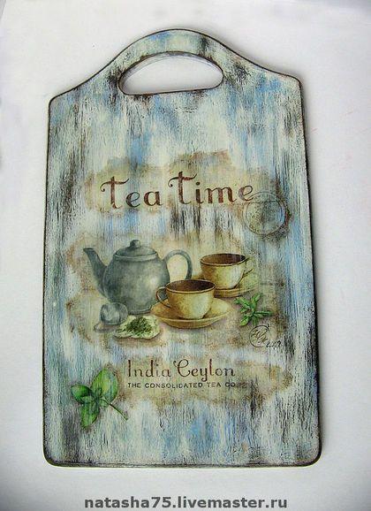 """Доска разделочная """"Tea Time"""" - разделочная доска,декоративная доска,состаренное дерево"""
