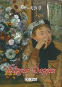 Micul geniu, nr. 10 - Edgar Degas (carte + DVD); Un modest omagiu pentru cei care, inca din copilarie, si-au dedicat viata picturii, muzicii si stiintei, lasand posteritatii inestimabile valori!