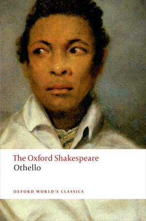 Othello: The Moor of Venice: The Oxford Shakespeare