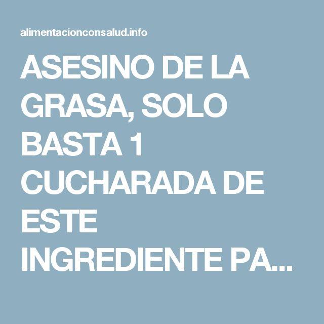 ASESINO DE LA GRASA, SOLO BASTA 1 CUCHARADA DE ESTE INGREDIENTE PARA PERDER 20 LIBRAS EN 1 MES. - Alimentación con Salud