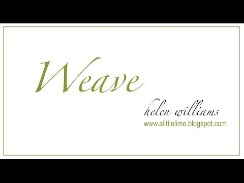 a little lime: Weave - VIDEO