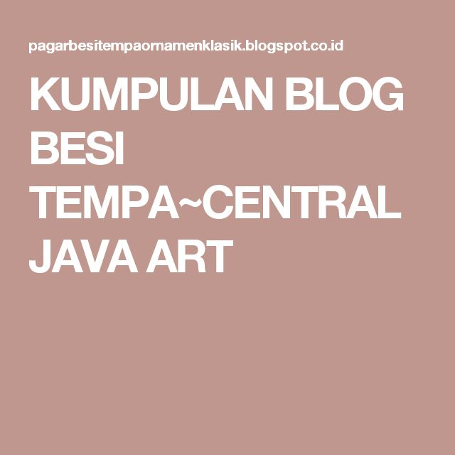 KUMPULAN BLOG BESI TEMPA~CENTRAL JAVA ART