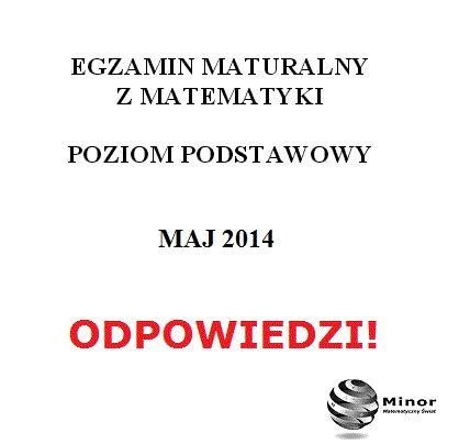 Matura 2014 z matematyki | Odpowiedzi, arkusz egzaminacyjny z matematyki z dn. 6 maj 2014 r. Sprawdź jakie były zadania i odpowiedzi. #odpowiedzimaturazmatematyki2014 #maturazmatematyki2014