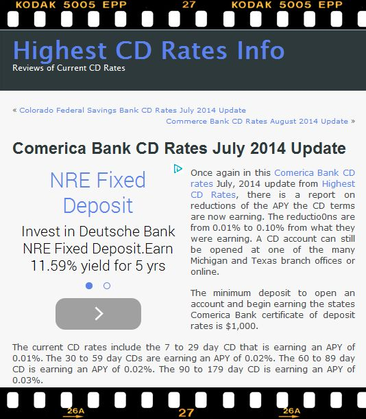 Once again in this Comerica Bank CD rates July, 2014 update from Highest CD Rates, there is a report on reductions of the APY the CD terms are now earning. Nice article at http://www.highestcdratesinfo.com/comerica-bank-cd-rates-july-2014-update/