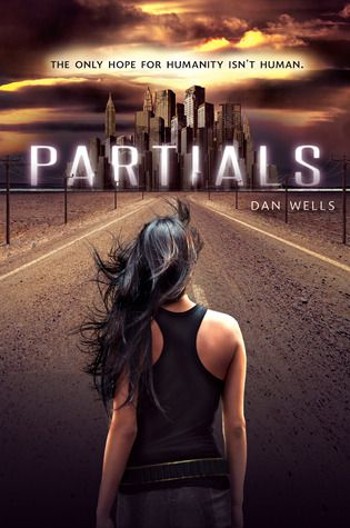 Partials, by Dan Wells. This YA science fiction dystopia takes place in the future, where a weaponized virus has all but extinguished humanity.