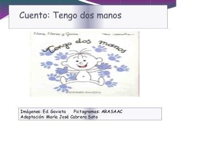 """""""Nene , Nena y Guau : TENGO DOS MANOS"""" cuento adaptado con pictogramas (pdf) by Pili Fernández, via Slideshare"""